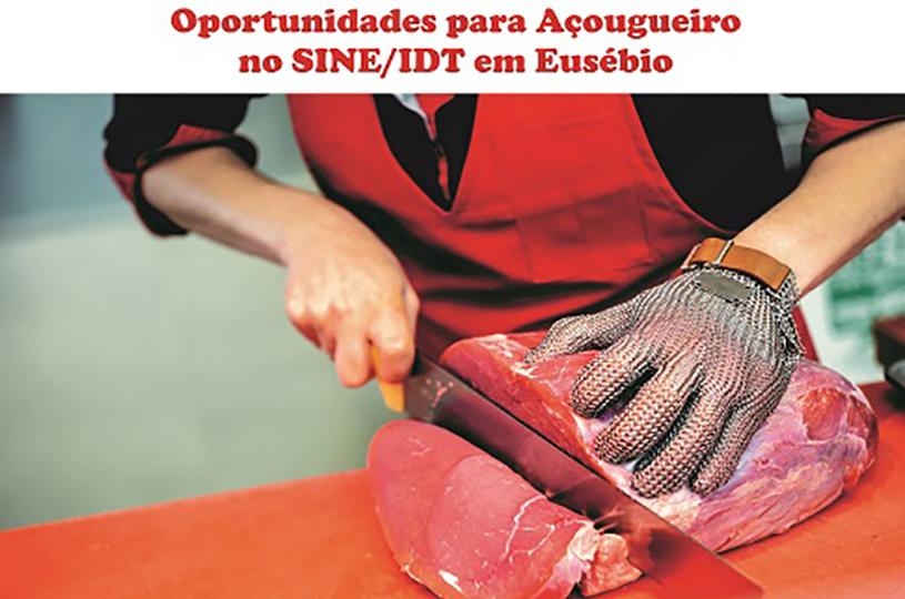 Sine oferece oportunidade para açougueiro em Eusébio