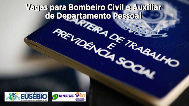 SINE Eusébio recebe até esta quarta currículos para Bombeiro Civil e Auxiliar de Departamento Pessoal