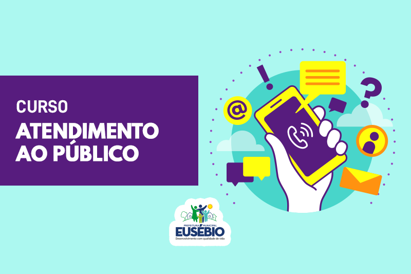 Eusébio abre inscrições para o curso  Qualidade de Atendimento ao Público